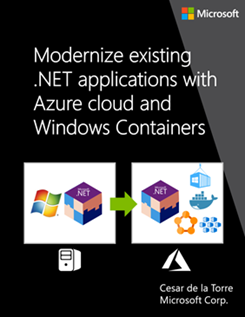 Modernize existing .NET applications with Azure cloud and Windows Containers